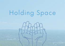 Hands in blue background and ANY logo, with the phrase Holding Space
